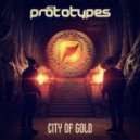The Prototypes - City Of Gold (Extended Mix)