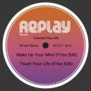 Frico - Make Up Your Mind (Edit)