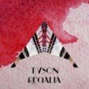 Tyson - Regalia (Original Mix)