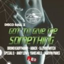 Disco Ball'z - Got To Give Me Something (Andy Low Remix)