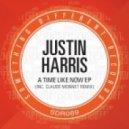 Justin Harris - A Time Like Now (Original Mix)