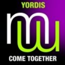 Yordis - Come Together (Touch & Go Remix)