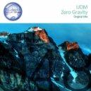 UDM - Zero Gravity (Original Mix)