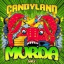 Candyland - Murda (Original mix)