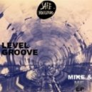 Level Groove - Mike & Me (Original Mix)