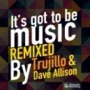 Juan Laya, Jorge Montiel & Andre Espeut - It's Got to Be Music (Dave Allison Remix)