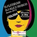 Celeda - Music Is The Answer (Dj Legran & Dj Alex Rosco 2015 Remix)