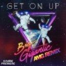 Big Gigantic - Get On Up (AMG Remix)