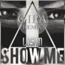 Loskin - Show Me (Gira Remix)