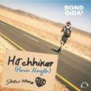 Bond, Oida! - Hitchhiker (Hava Nagila) (Original Edit)