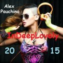 DJ Alex Pauchina  - InDeepLovely