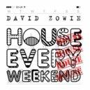 David Zowie - House Every Weekend (DubRocca Remix)