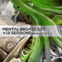 Mental Broadcast & Twelve Sessions - Out Of Your Mind (Original Mix)