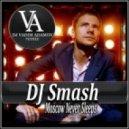 DJ Smash - Moscow Never Sleeps (DJ Vadim Adamov Radio Edit)