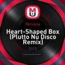 Nirvana - Heart-Shaped Box (Plutto Nu Disco Remix)