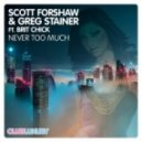 Scott Forshaw & Greg Stainer Ft. Brit Chick - Never Too Much (Extended Mix)