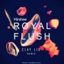 Hirshee - Royal Flush (Clay Lio Remix)
