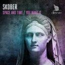 Skober - You Want It (Original mix)