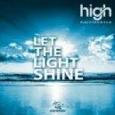 High Maintenance - Let The Light Shine (Original Mix)
