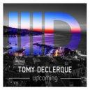 Tomy DeClerque - Upcoming (Original mix)