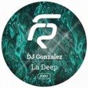 DJ Gonzalez - La Deep (Original Mix)