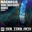 Magnosis - Now Everybody Dance (Original Mix)