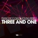Francesco Diaz & Young Rebels - Three And One (Original mix)