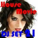 House Movie # 21 - The DJ Set House of