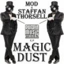 MOD & Staffan Thorsell - Magic Vibe (Original Mix)