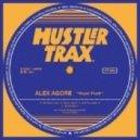 Alex Agore - Gotta Have U (Original Mix)