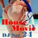 House Movie # 24 - The DJ Set House of
