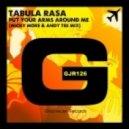 Tabula Rasa - Put Your Arms Around Me (Micky More & Andy Tee Mix)