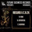Absurd & C.A.2K - WiW (Original mix)