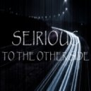 Seirious - To The Other Side (Original mix)