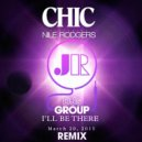 Chic - I'll Be There (feat. Nile Rodgers) (JR Djs Group Remix)