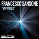 Francesco Sansone - My World (Original Mix)