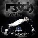 F3tch - Levitate (Original mix)
