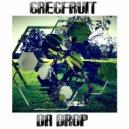 Gregfruit - Da Drop (Original mix)