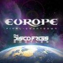 Europe - Final Countdown (Disco Fries Bootleg)
