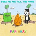 Feed Me & Kill the Noise - Far Away (MUST DIE! Remix)
