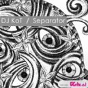DJ KoT - Separator (James Deprimo Remix)