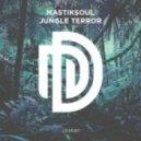Mastiksoul - Jungle Terror (Original Mix)