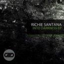 Richie Santana - Into Darkness (Original Mix)
