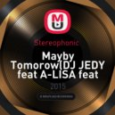 Stereophonic  - Maybe Tomorow (DJ JEDY feat A-LISA feat SAXOFIL deep cover)