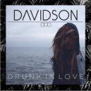 Ed Sheeran  -  Drunk In Love  (Davidson Remix)