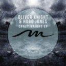 Oliver Knight, Hugo Jones - Crazy Bout You (Original Mix)