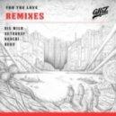 GRiZ - For The Love (Buku Remix)