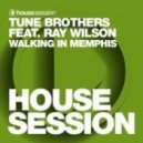 Tune Brothers - Walking In Memphis feat. Ray Wilson (Club Mix)