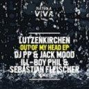 Lutzenkirchen - Out Of My Head (DJ PP & Jack Mood Remix)