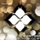 Severity Zero - Delta Funk Five (Original Mix)